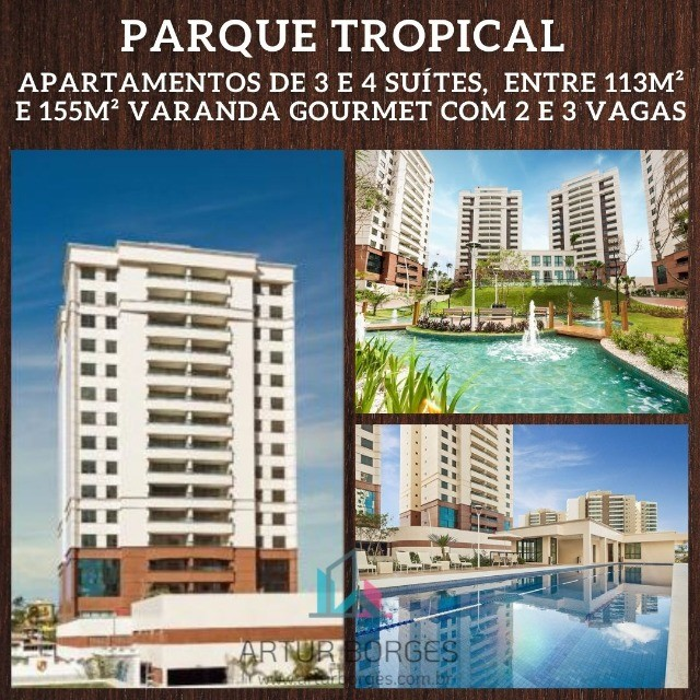 Parque Tropical, 3 e 4 suíte, entre 113 à 155m² com 2 ou 3 vagas em Patamares - Autêntico