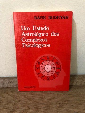 Um Estudo Astrológico dos Complexos Psicológicos - Dane Rudhyar