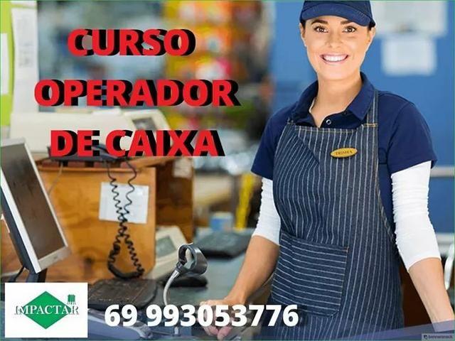 Curso Operador de Caixa R$100