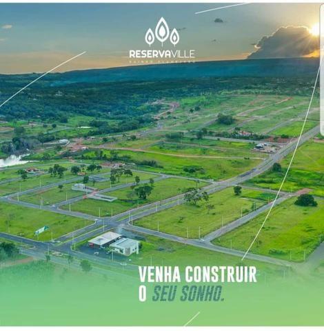 Reserva Ville - Lotes Parcelados - entrada a partir de R$2.800,00 - pronto para construir