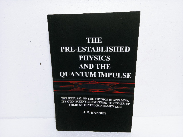 Livro The Pre-established Physics And The Quantum Impulse J. P. Hansen