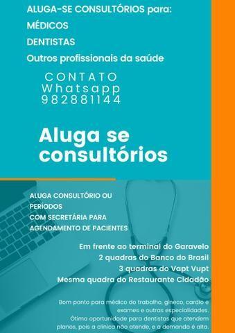 Aluga-se Consultório para: médicos e Dentistas e Outros