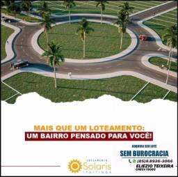 Loteamento Solaris em Itaitinga, com infraestrutura completo!