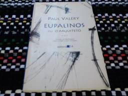 Livro Raro: Eupalinos Ou O Arquiteto - Paul Valery
