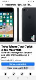 Troco iphone 7 por iphone 7plus e dou mais volta