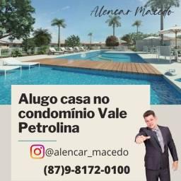 Título do anúncio: Alugo casa no condomínio Vale Petrolina