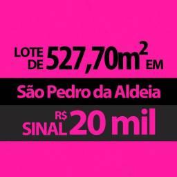 25 mil, Lote 527,70m2, em São Pedro da Aldeia/RJ
