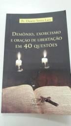 Livro Demônio, Exorcismo e Oração de Libertação em 40 Questões
