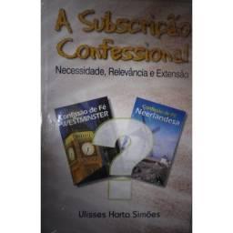 Título do anúncio: Subscrição confessional ? Necessidade, relevância e extensão (Ulisses Horta Simões)