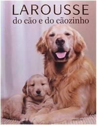 Título do anúncio: Livro Larousse do Cão e do Cãozinho
