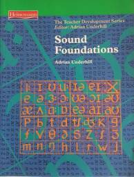 Sound Foundations : Living Phonology (The Teacher Development Series)