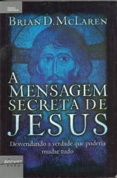 Título do anúncio: A Mensagem Secreta de Jesus -  Brian D Mclaren