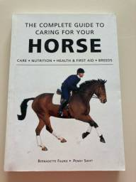 The complete guide for caring for your horse
