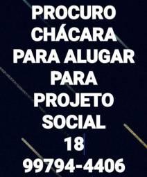 PROCURO CHACARA PARA PROJETO SOCIAL