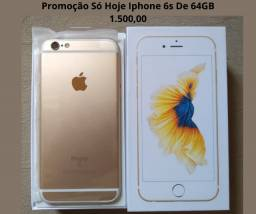 Promoção Só Hoje Celular Iphone 6s De 64GB