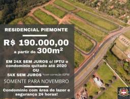Terreno à venda Sem Juros - Jardim Piemonte