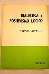 Dialectica y Positivismo Logico - Carlos Astrada