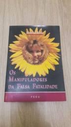 Livro: Os Manipuladores da Falsa Fatalidade<br><br><br>