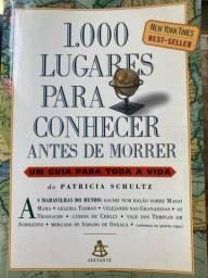 Livro 1000 Lugares para conhecer antes de morrer - Patrícia Schultz
