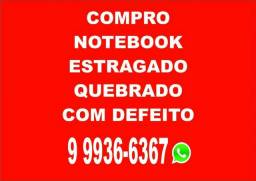 Compro Notebook Sem Defeito; Com Defeito!