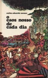 Livro - O Caos Nosso de Cada Dia - Carlos Eduardo Novaes