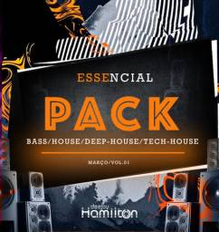 Essencial Pack Mp3 (Dance House / Bass/ Deep-House - Março 2021)