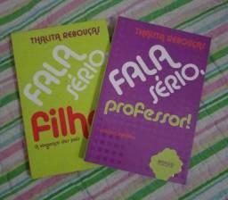 Livros - Fala sério, filha! & Fala sério, professor!