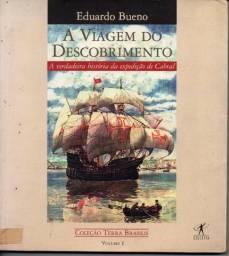 Livro - A Viagem do Descobrimento - Eduardo Bueno