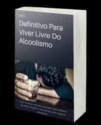 Aprenda Como Parar de Beber - Diga Adeus Ao Alcoolismo Para Sempre