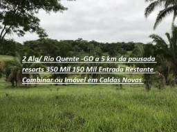 2 Alq/ Rio Quente -GO 350 Mil 150 Mil Entrada Restante Combinar ou Imóvel em Caldas Novas