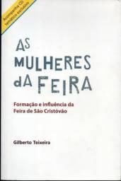 Livro - As Mulheres Da Feira (feira De São Cristovão Rj) - Gilberto Teixeira