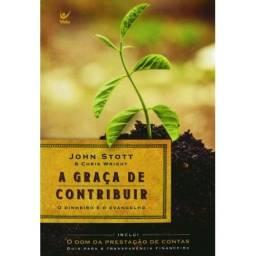 A Graça de Contribuir (John Stott e Chris Wright)