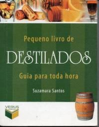 Livro - Pequeno Livro de Destilados: Guia para Toda Hora - Suzamara Santos