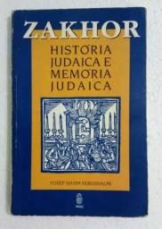 Zakhor História Judaica e Memória Judaica - Yosef Hayim Yerushalmi