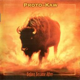 Proto-Kaw - Before Became After