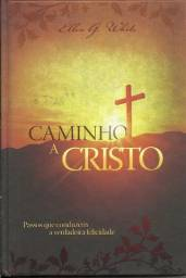 Título do anúncio: Caminho a Cristo - Passos Que Conduzem à Verdadeira Felicidade / Ellen G. White