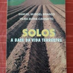 Solos, a base da vida terrestre. Samuel Murgel Branco. Ed Moderna
