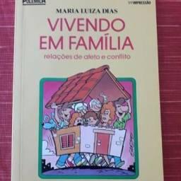 Vivendo em Família, relações de afeto e conflito. Maria Luiza Dias. Ed Moderna