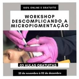 Workshop Descomplicado a Micropigmentação