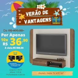 VERÃO DE VANTAGENS / PAINEL P/ TV ATÉ 50' + SUPORTE DE BRINDE