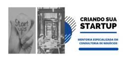 Consultoria de Negócios para você Criar sua Empresa ou Startup