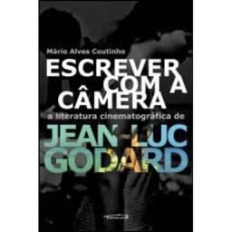 Livro Escrever com a câmera - a literatura cinematográfica de Jean-Luc Godard