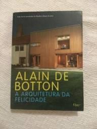 Livro: A Arquitetura da Felicidade Alain de Botton