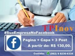 Sua Pagina + Capa + 3 Post no Face. A partir de: R$ 130,00