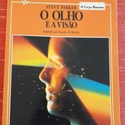 O Olho e a Visão. Steve Parker. Col O Corpo Humano. Ed Scipione