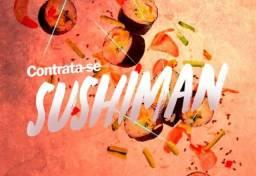 Título do anúncio: CONTRATA-SE SUSHIMAN COM EXPERIÊNCIA