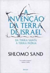 A invenção da terra de israel - Schlomo Sand
