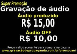 Vinheta Propaganda Gravação OFF R$10 estilo ao vivo R$30 produzida R$15 Locutor
