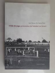 Livro Visão do Jogo - Primórdios do Futebol no Brasil
