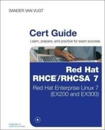 Red Hat RhcsaRhce 7 Cert Guide Red Hat Enterprise Linux 7 (Ex200 and Ex300)